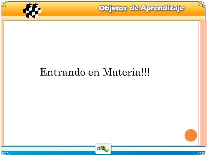 Entrando en Materia!!!