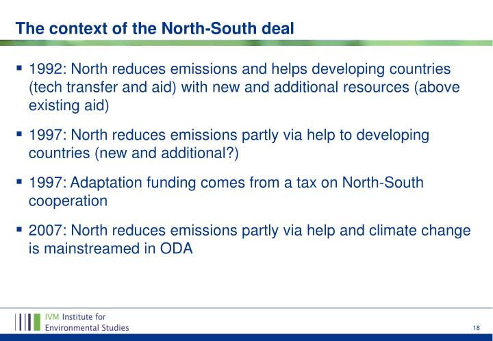 1992: North reduces emissions and helps developing countries (tech transfer and aid) with new and additional resources (above existing aid)