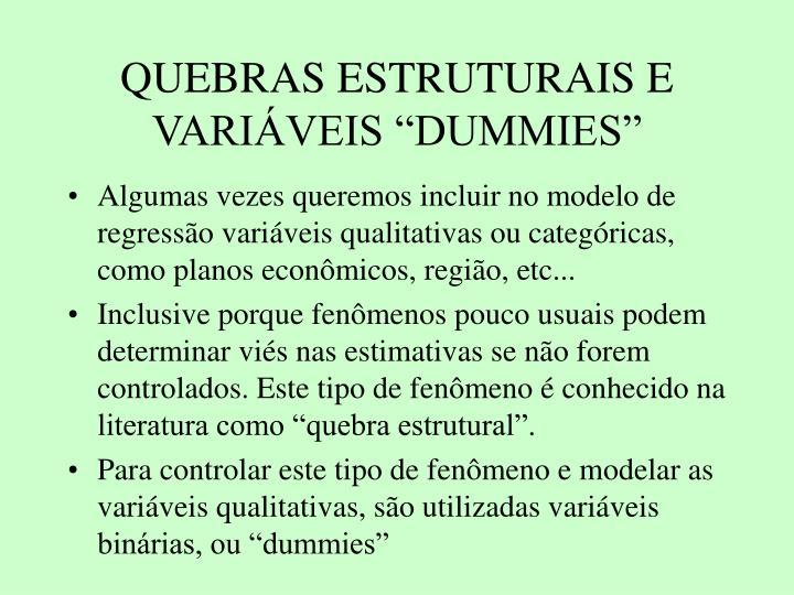 QUEBRAS ESTRUTURAIS E VARIVEIS DUMMIES