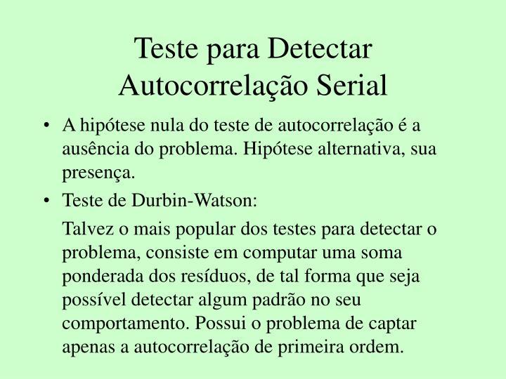 Teste para Detectar Autocorrelao Serial