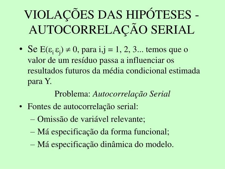 VIOLAES DAS HIPTESES - AUTOCORRELAO SERIAL