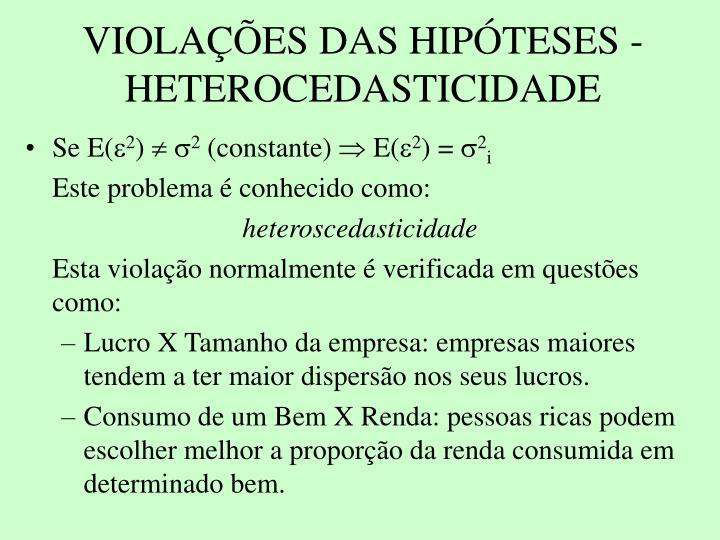 VIOLAES DAS HIPTESES - HETEROCEDASTICIDADE