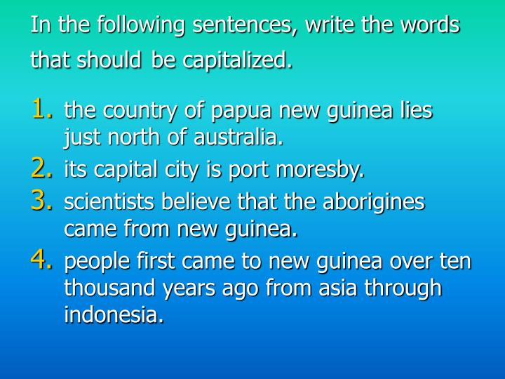 In the following sentences, write the words that should