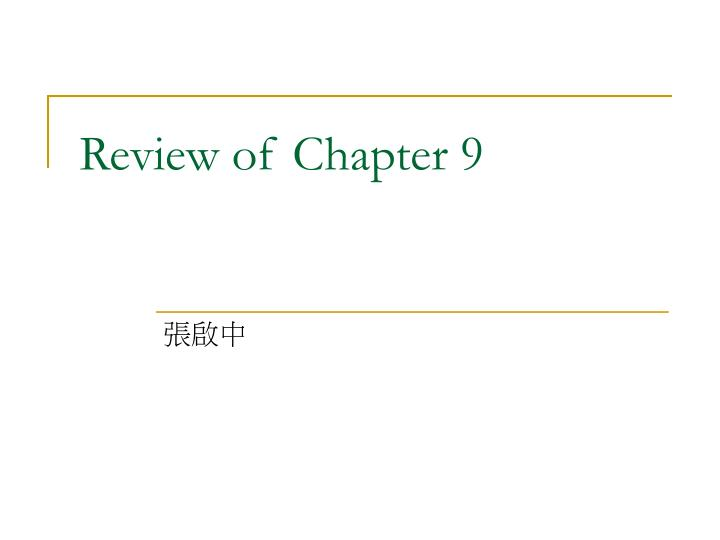 Review of chapter 9
