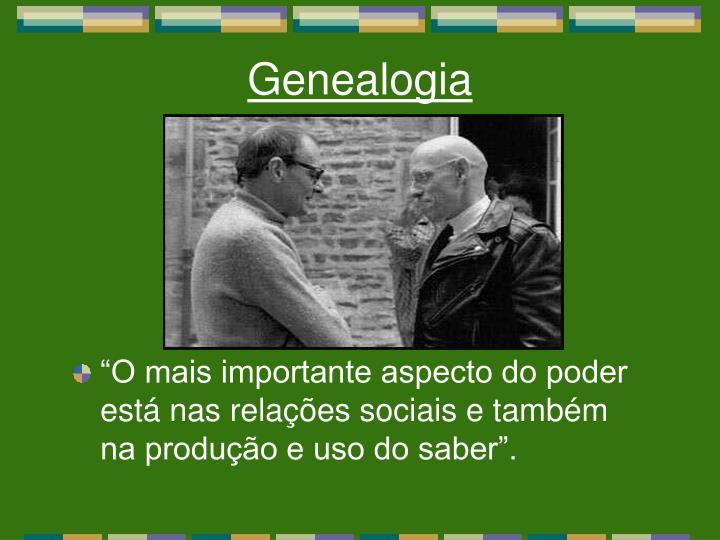 """""""O mais importante aspecto do poder está nas relações sociais e também na produção e uso do saber""""."""