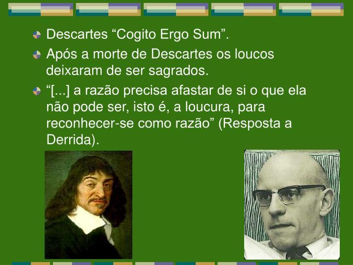 """Descartes """"Cogito Ergo Sum""""."""