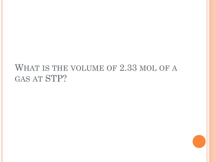 What is the volume of 2.33 mol of a gas at STP?