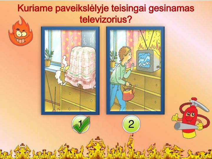Kuriame paveikslėlyje teisingai gesinamas televizorius?