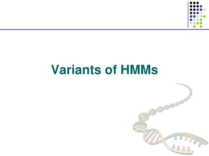 Variants of HMMs