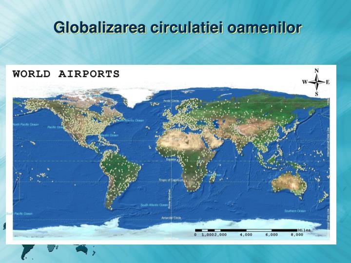 Globalizarea circulatiei oamenilor