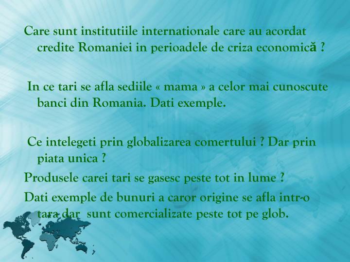 Care sunt institutiile internationale care au acordat credite Romaniei in perioadele de criza economică?