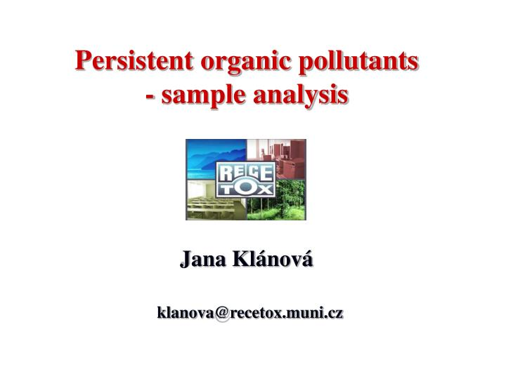 Persistent organic pollutants sample analysis jana kl nov