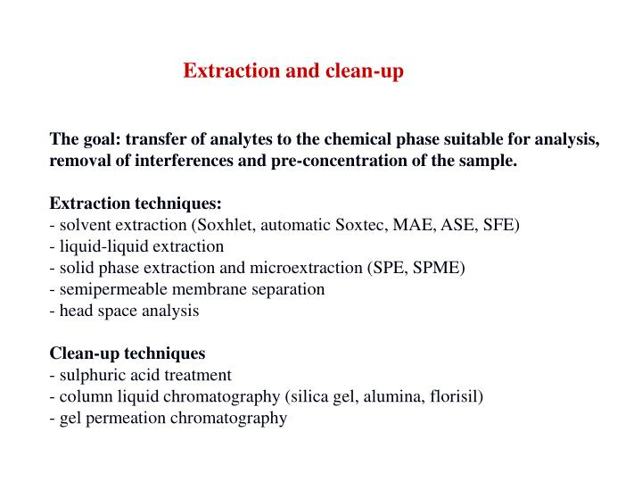 Extraction and clean-up