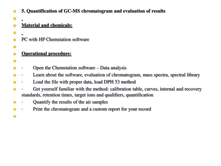 5. Quantification of GC-MS chromatogram and evaluation of results