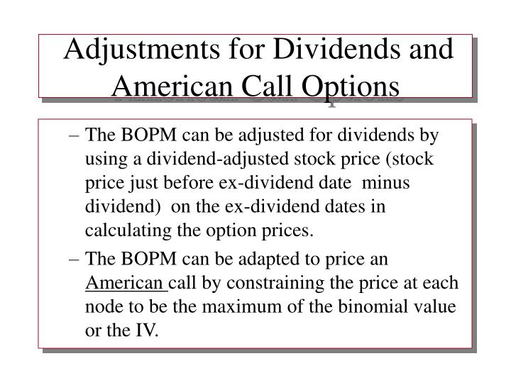 Adjustments for Dividends and American Call Options