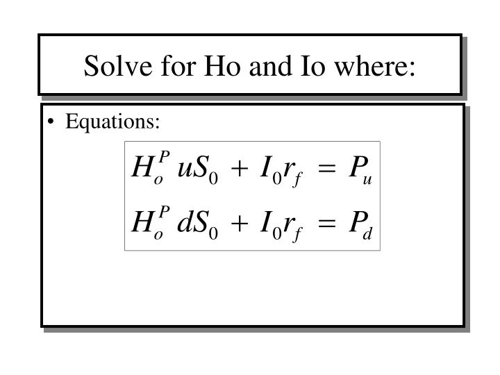 Solve for Ho and Io where: