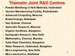 thematic joint r d centres