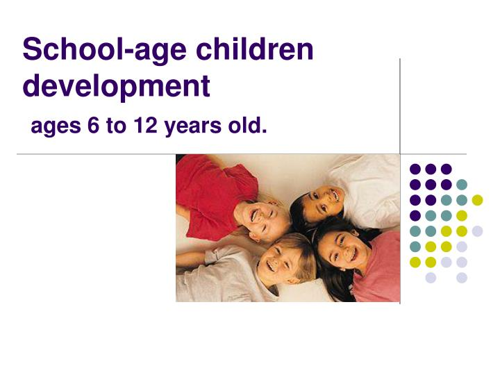 School age children development ages 6 to 12 years old