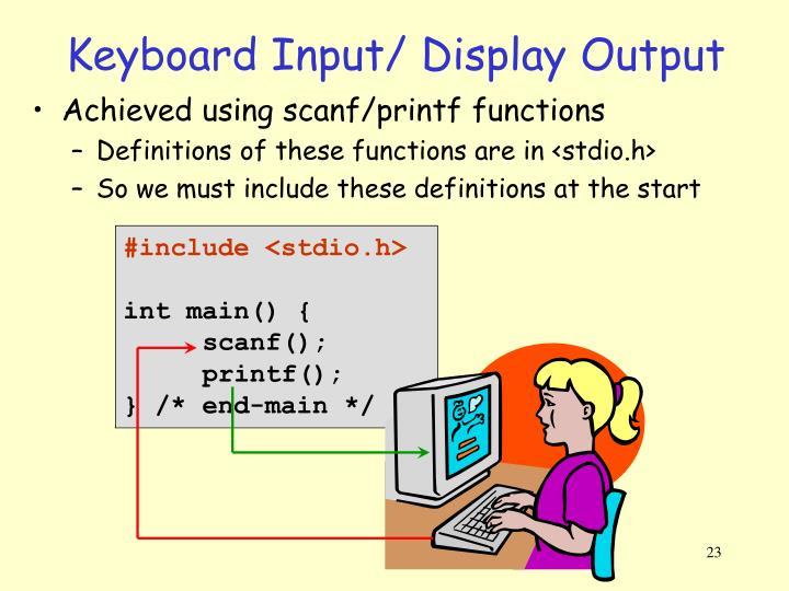 Keyboard Input/ Display Output