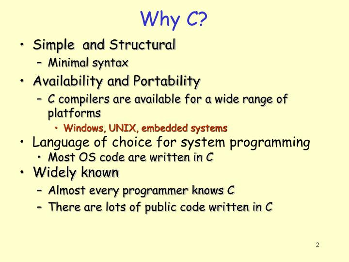 Why C?