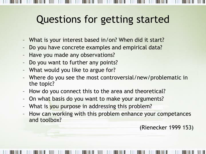 Questions for getting started