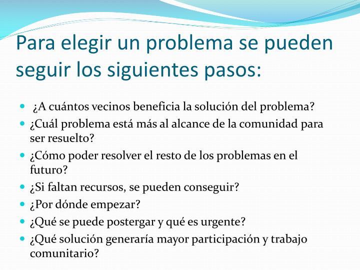 Para elegir un problema se pueden seguir los siguientes pasos: