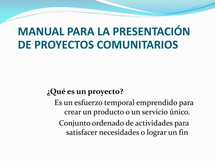 MANUAL PARA LA PRESENTACIÓN DE PROYECTOS COMUNITARIOS