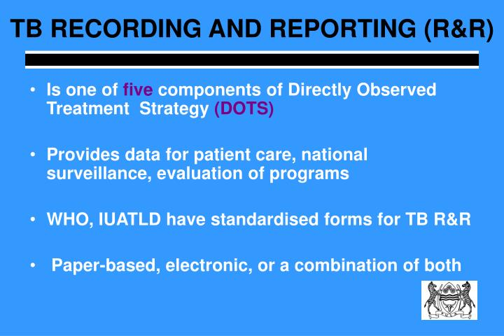 TB RECORDING AND REPORTING (R&R)