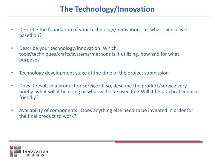 The Technology/Innovation