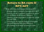 return to ba roots rft act