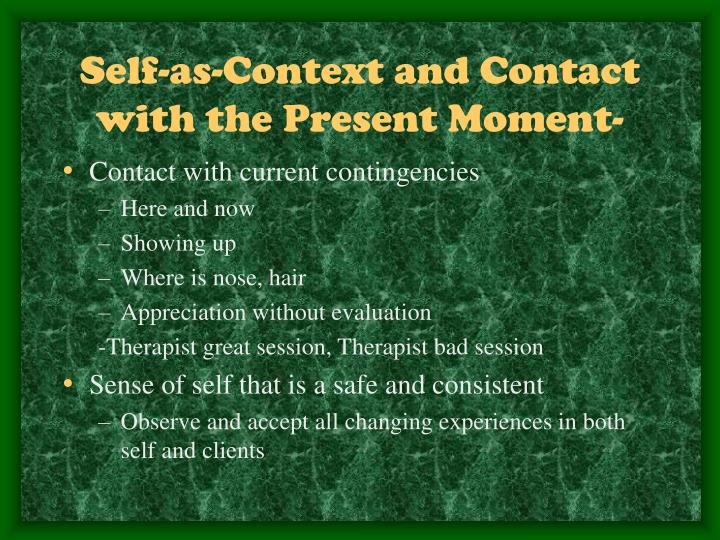 Self-as-Context and Contact with the Present Moment-
