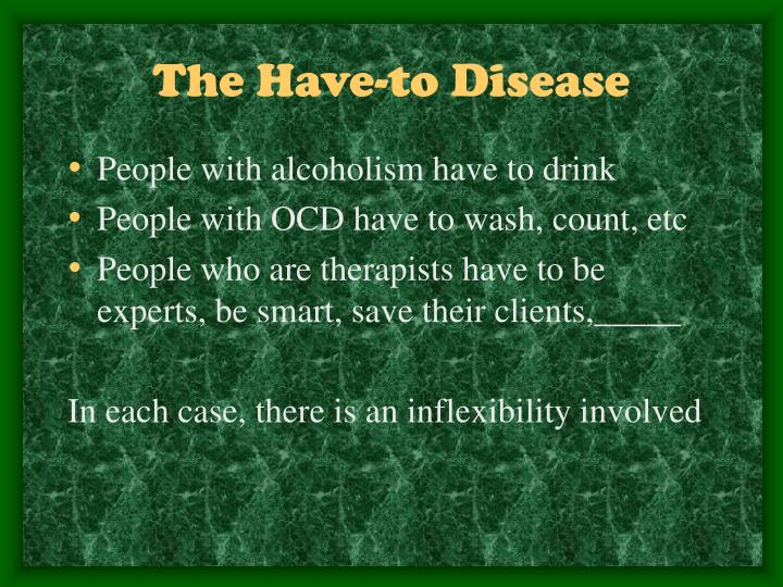 The Have-to Disease