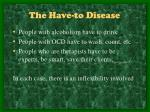 the have to disease