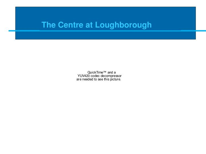 The Centre at Loughborough