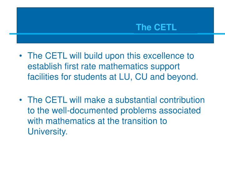 The CETL