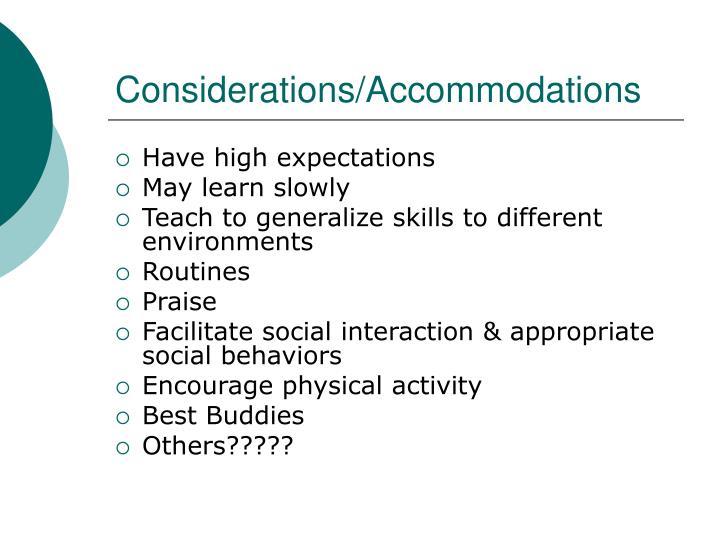 Considerations/Accommodations