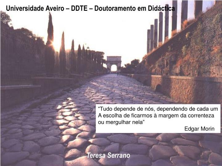 Universidade Aveiro – DDTE – Doutoramento em Didáctica