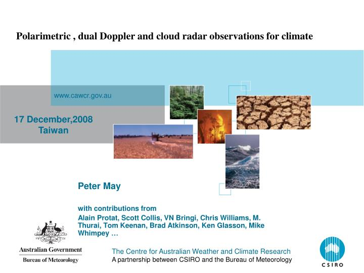 Polarimetric , dual Doppler and cloud radar observations for climate