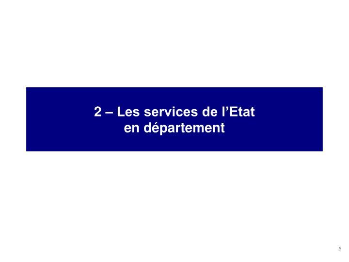 2 – Les services de l'Etat