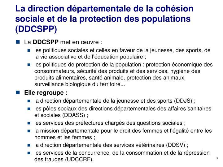La direction départementale de la cohésion sociale et de la protection des populations (DDCSPP)
