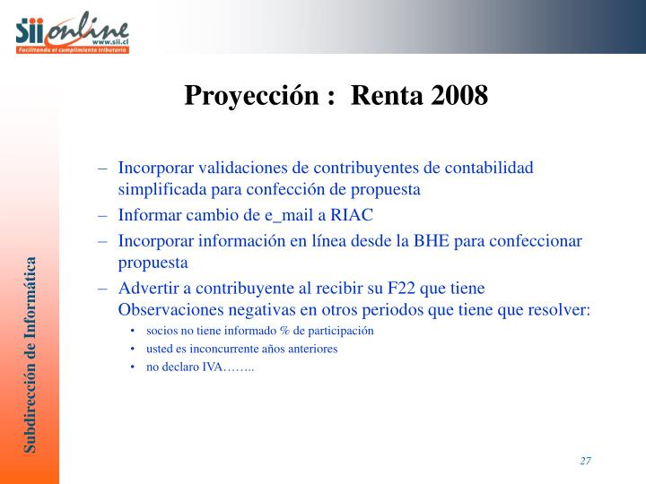 Proyección :  Renta 2008