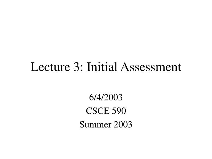 Lecture 3 initial assessment