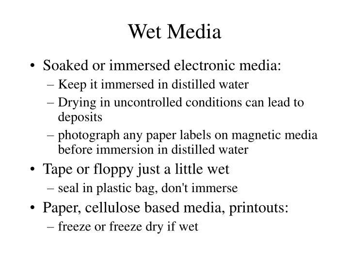 Wet Media