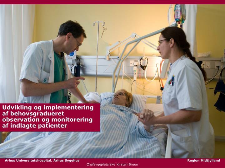 Udvikling og implementering af behovsgradueret observation og monitorering af indlagte patienter