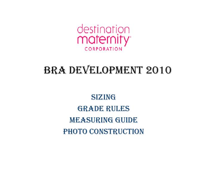 Bra development 2010