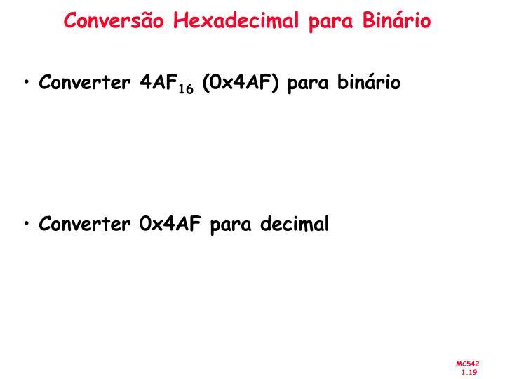 Conversão Hexadecimal para Binário