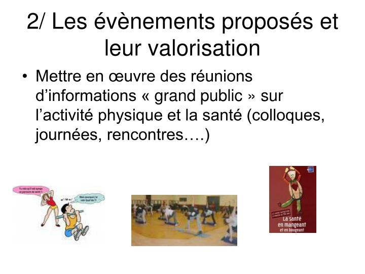 2/ Les évènements proposés et leur valorisation