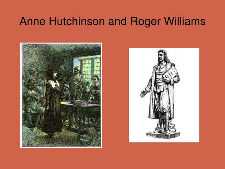 the life of roger williams and anne hutchinson Find out how much you know about roger williams and what he did in the new life of roger williams: quiz & worksheet for kids quiz anne hutchinson lesson for.