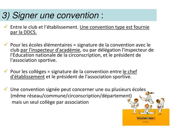 3) Signer une convention