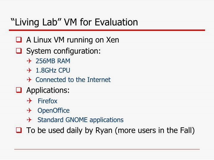"""""""Living Lab"""" VM for Evaluation"""